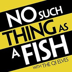 Podcast: No Such Thing As A Fish